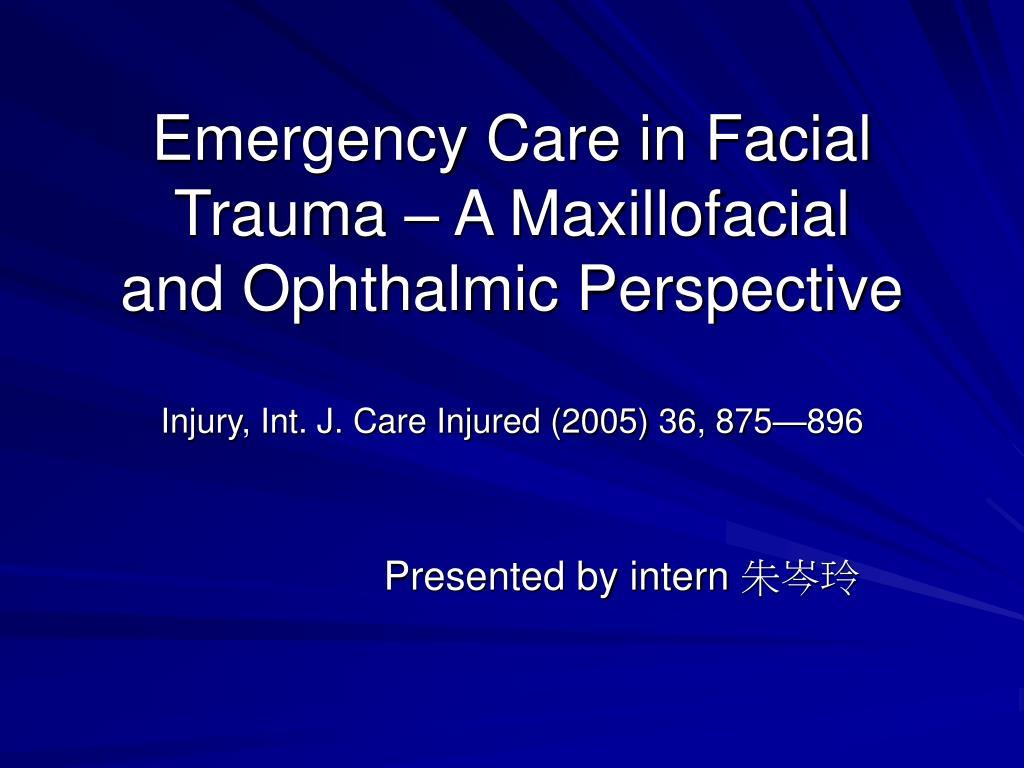 Emergency Care in Facial Trauma – A Maxillofacial