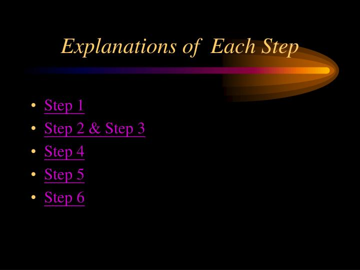 Explanations of  Each Step