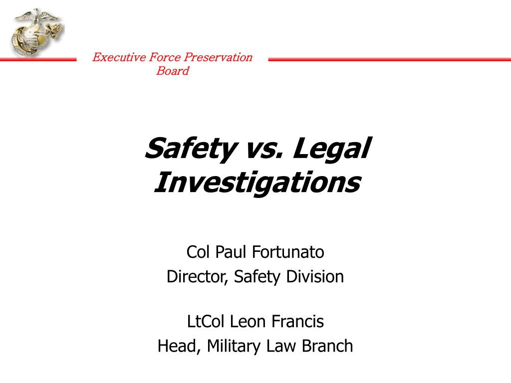 Safety vs. Legal Investigations