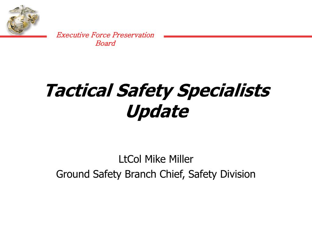 Tactical Safety Specialists Update
