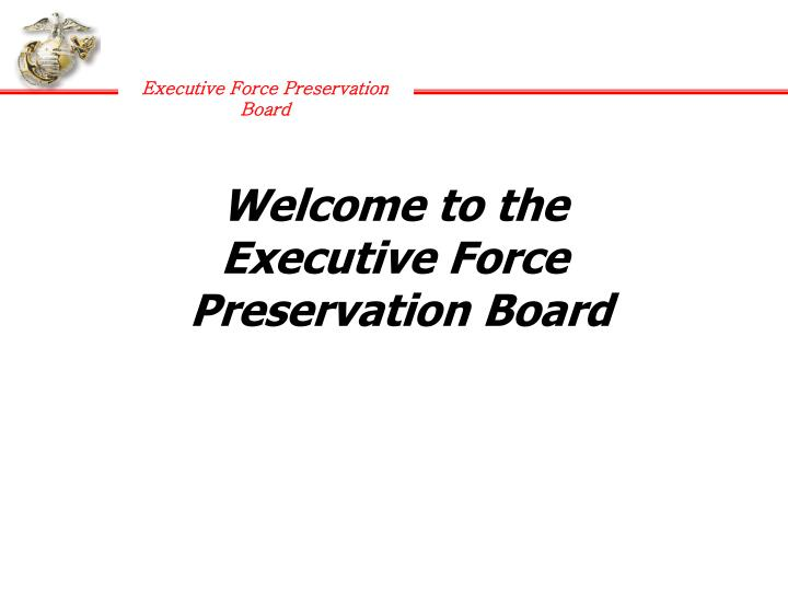 Welcome to the executive force preservation board