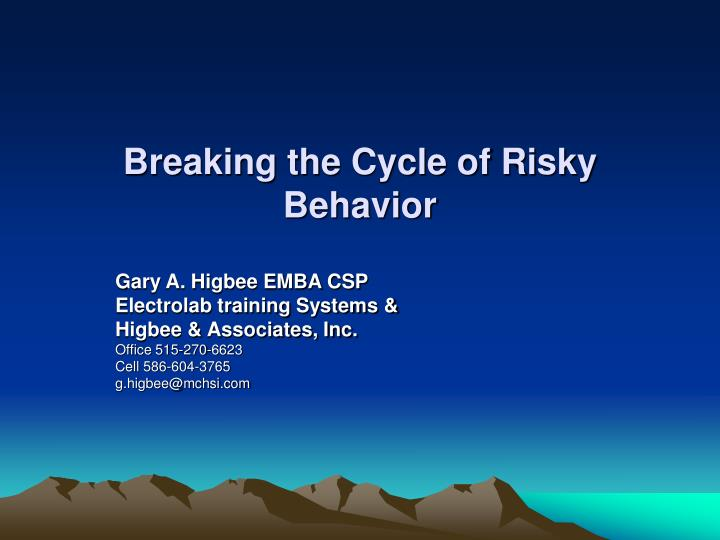 Breaking the cycle of risky behavior