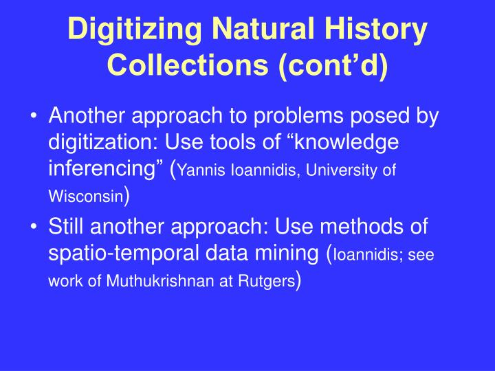 Digitizing Natural History Collections (cont'd)