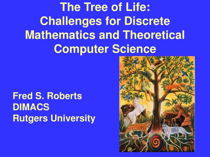 The tree of life challenges for discrete mathematics and theoretical computer science