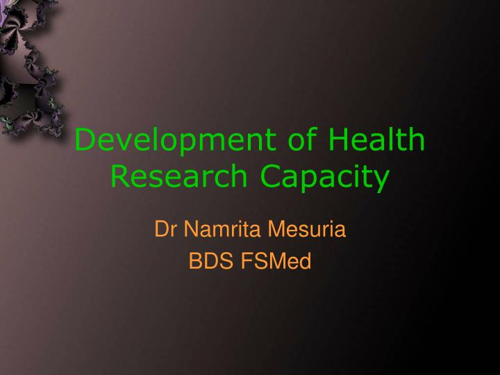 Development of health research capacity