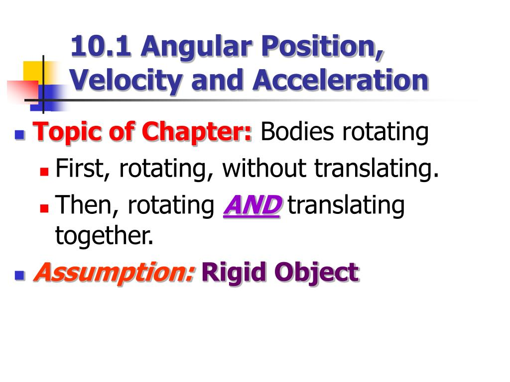 10.1 Angular Position, Velocity and Acceleration