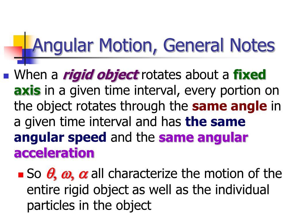 Angular Motion, General Notes