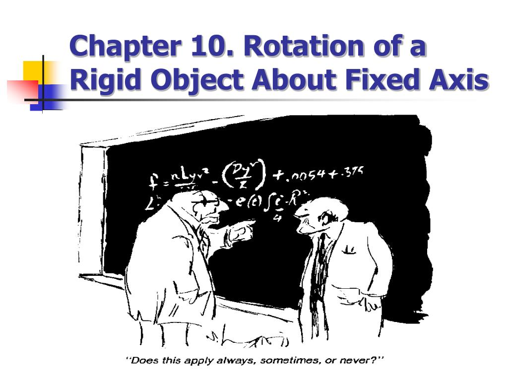 Chapter 10. Rotation of a Rigid Object About Fixed Axis