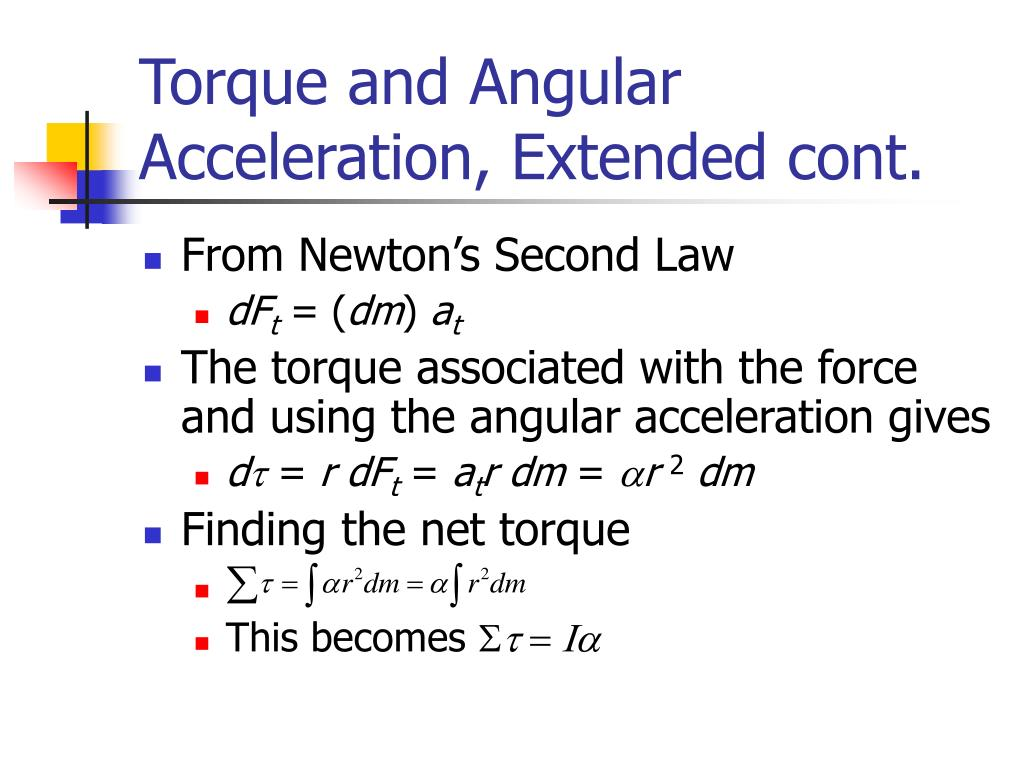 Torque and Angular Acceleration, Extended cont.