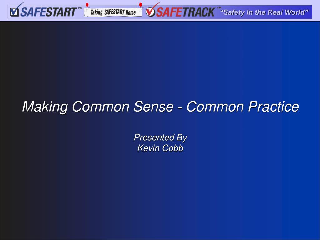 Making Common Sense - Common Practice