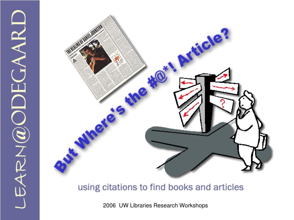 2006  UW Libraries Research Workshops