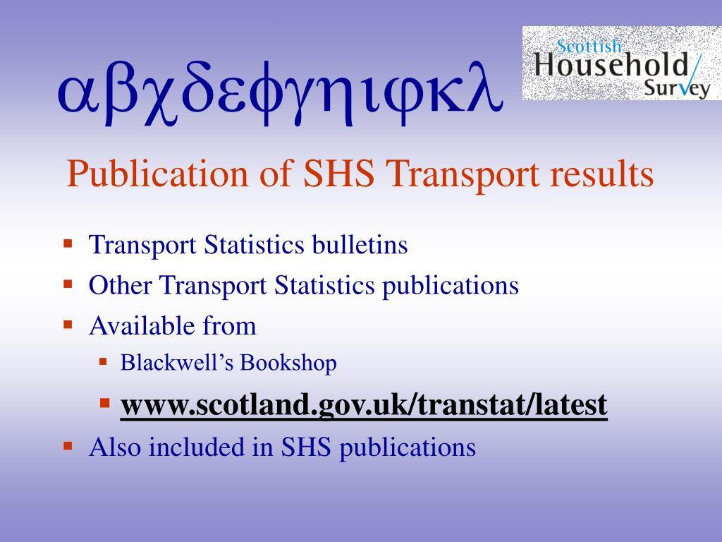 Publication of SHS Transport results