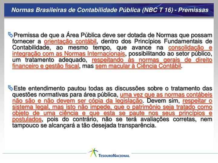 Normas Brasileiras de Contabilidade Pública (NBC T 16) - Premissas