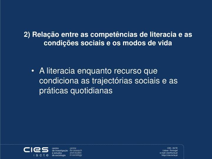 2) Relação entre as competências de literacia e as condições sociais e os modos de vida