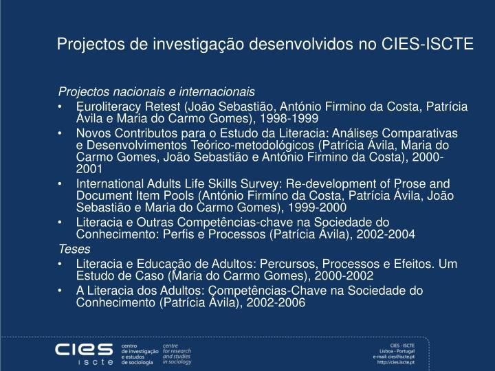 Projectos de investigação desenvolvidos no CIES-ISCTE