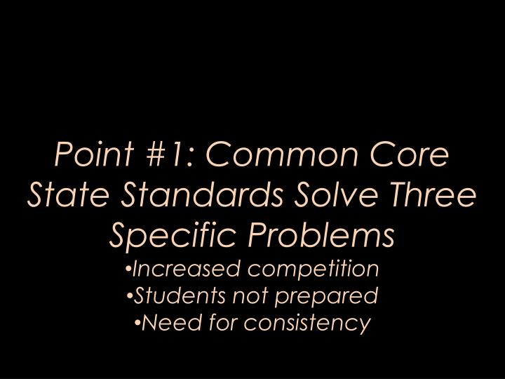Point #1: Common Core State Standards Solve Three Specific Problems