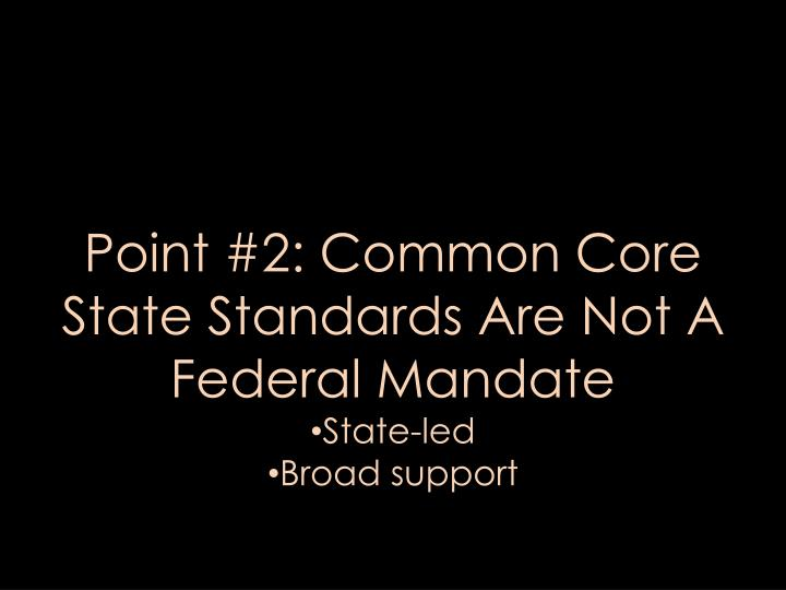 Point #2: Common Core State Standards Are Not A Federal Mandate