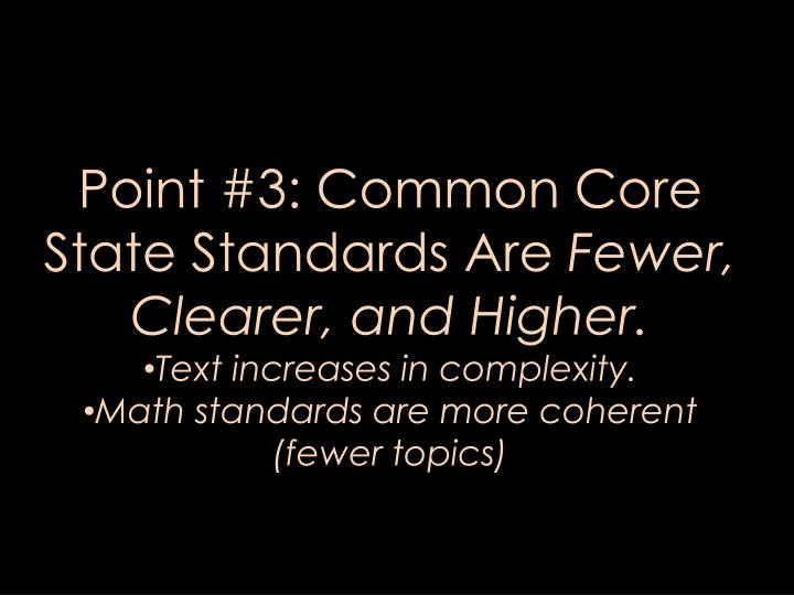 Point #3: Common Core State Standards Are