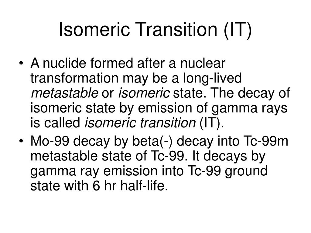 Isomeric Transition (IT)