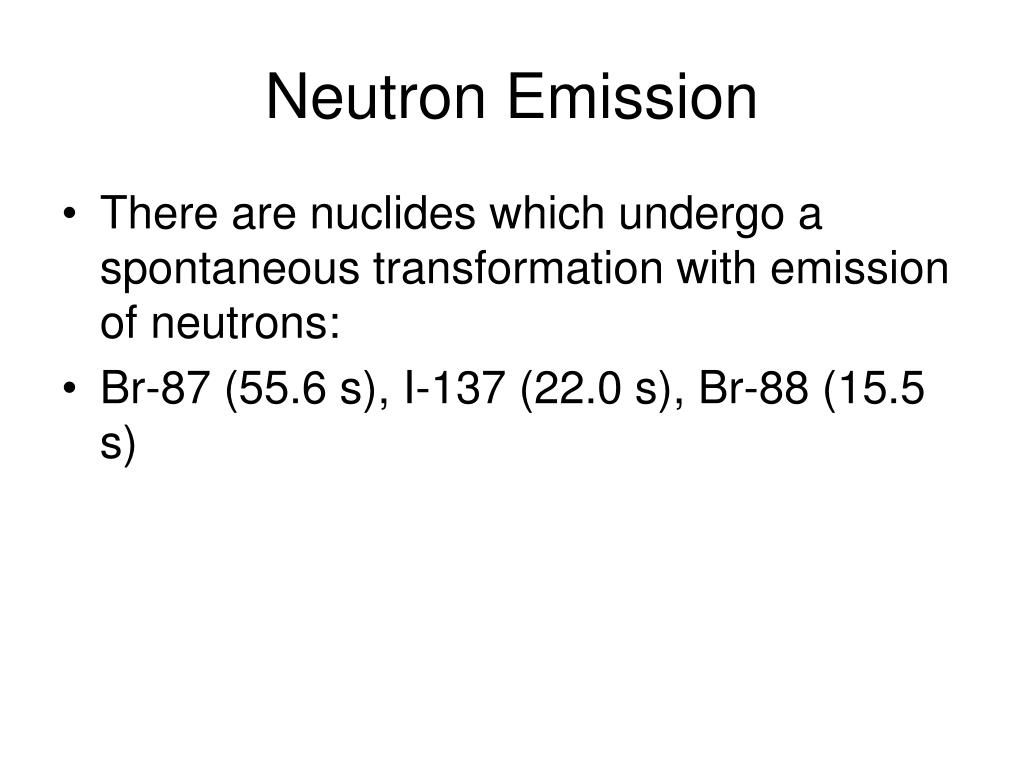 Neutron Emission