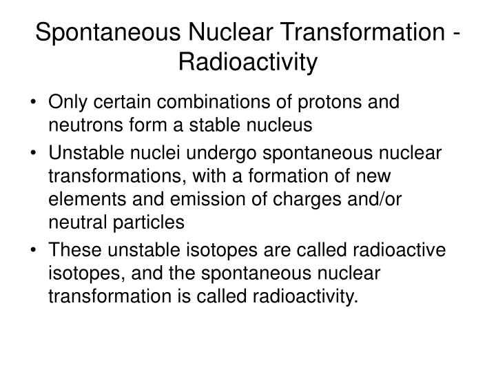 Spontaneous nuclear transformation radioactivity