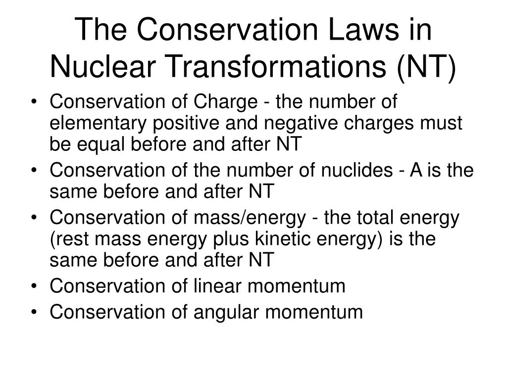 The Conservation Laws in Nuclear Transformations (NT)