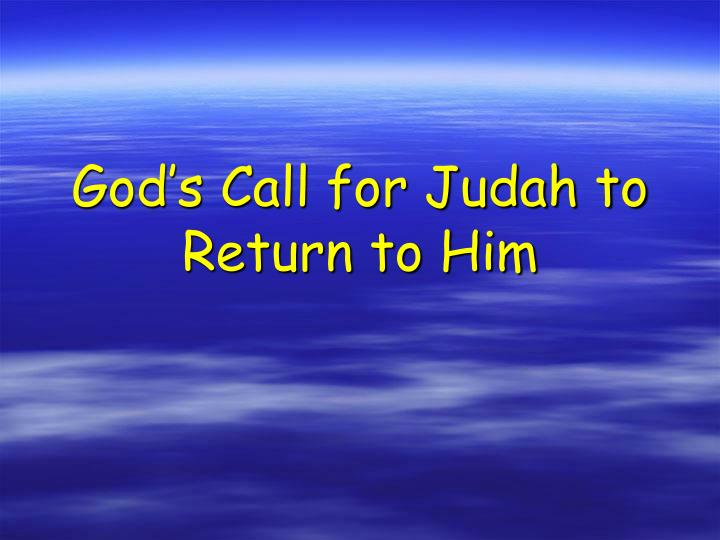 God's Call for Judah to Return to Him