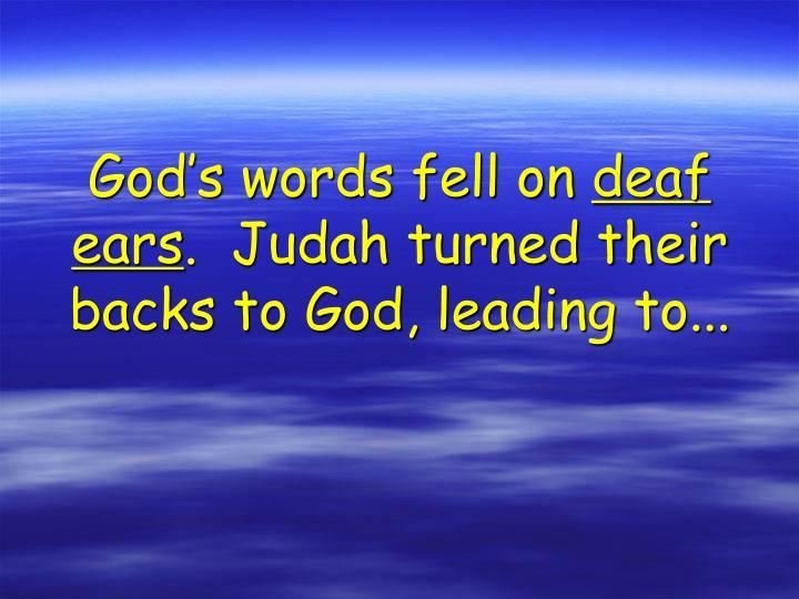 God's words fell on