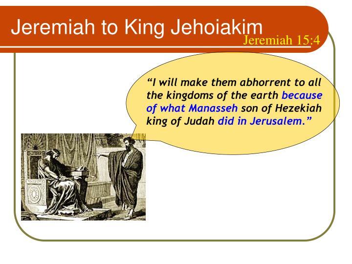 Jeremiah to King Jehoiakim