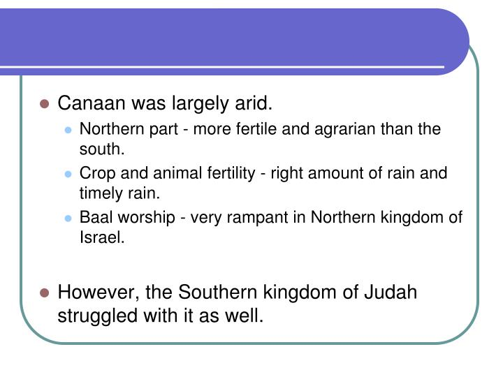 Canaan was largely arid.