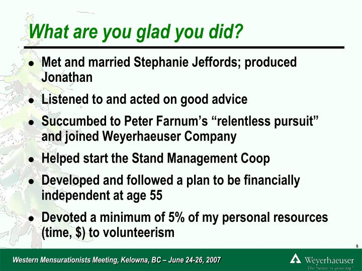 What are you glad you did?