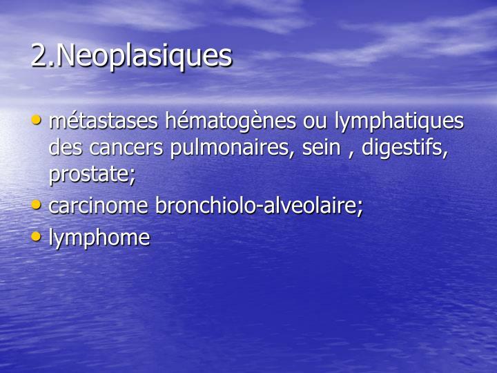 2.Neoplasiques