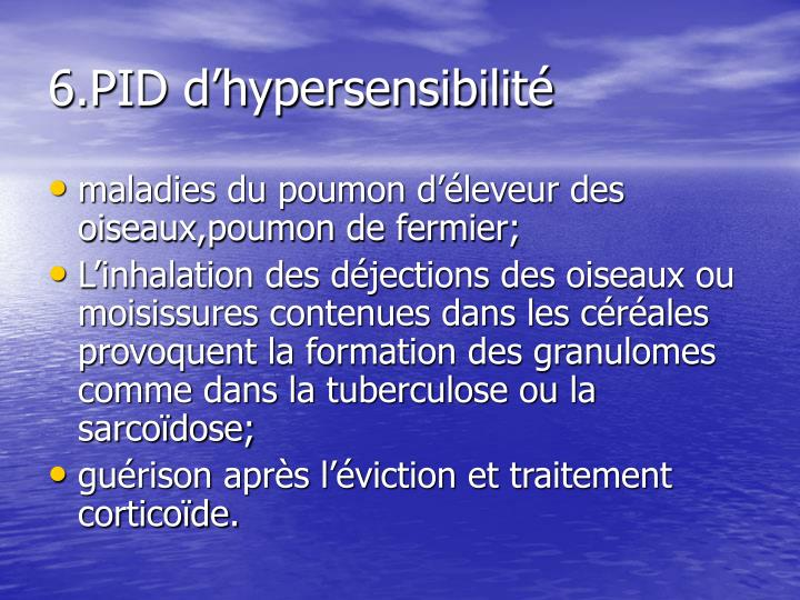6.PID d'hypersensibilité