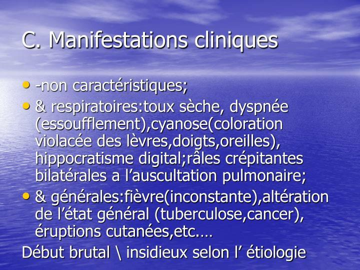 C. Manifestations cliniques
