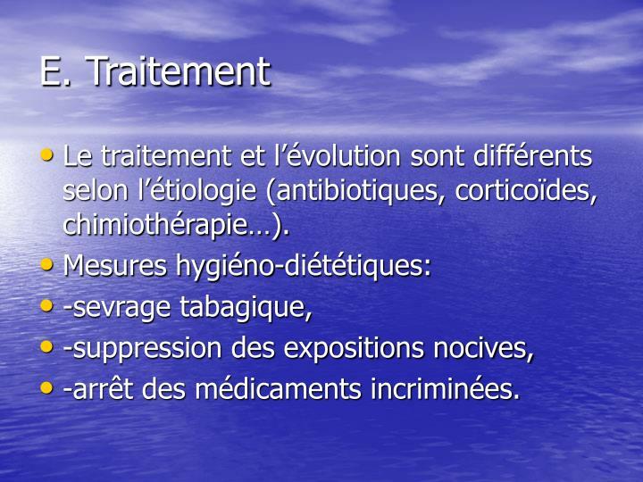E. Traitement