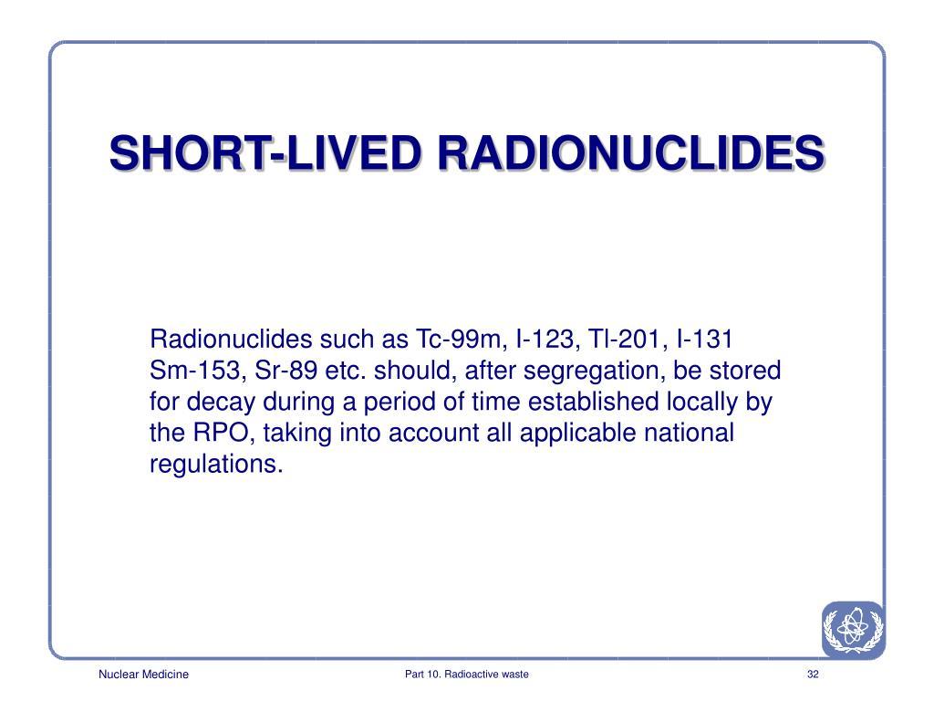 SHORT-LIVED RADIONUCLIDES