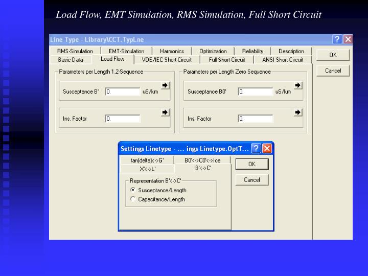 Load Flow, EMT Simulation, RMS Simulation, Full Short Circuit