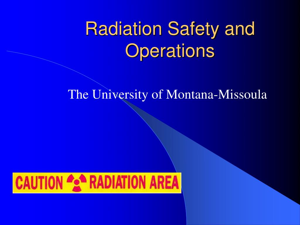Radiation Safety and Operations