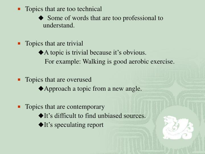 Topics that are too technical