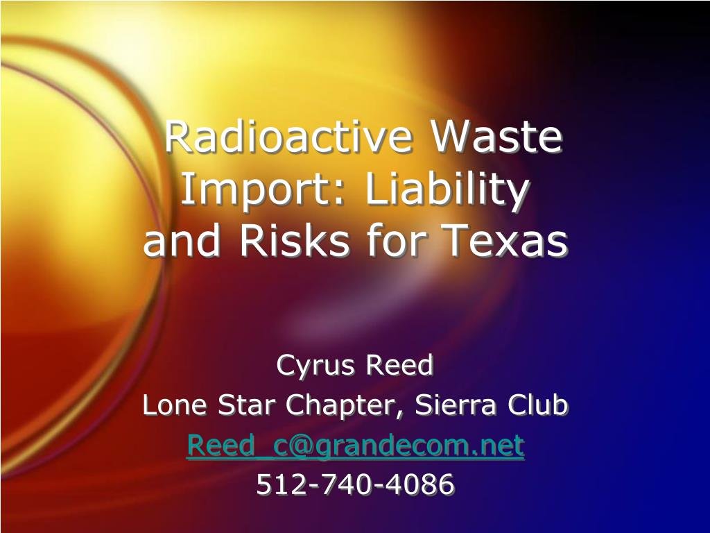 Radioactive Waste Import: Liability and Risks for Texas