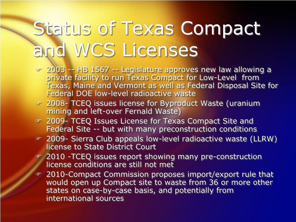 Status of Texas Compact and WCS Licenses