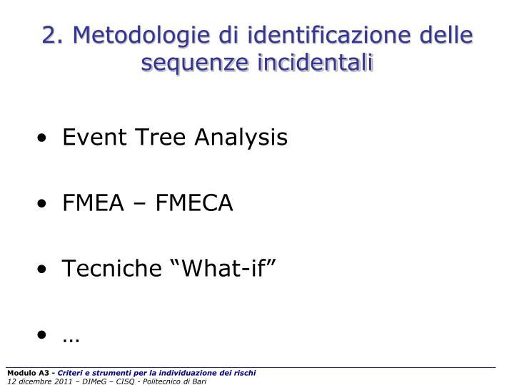 2. Metodologie di identificazione delle sequenze incidentali