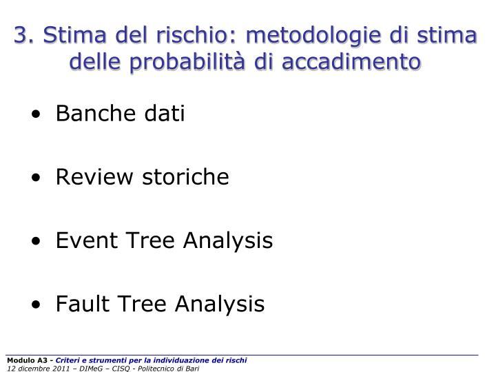 3. Stima del rischio: metodologie di stima delle probabilità di accadimento