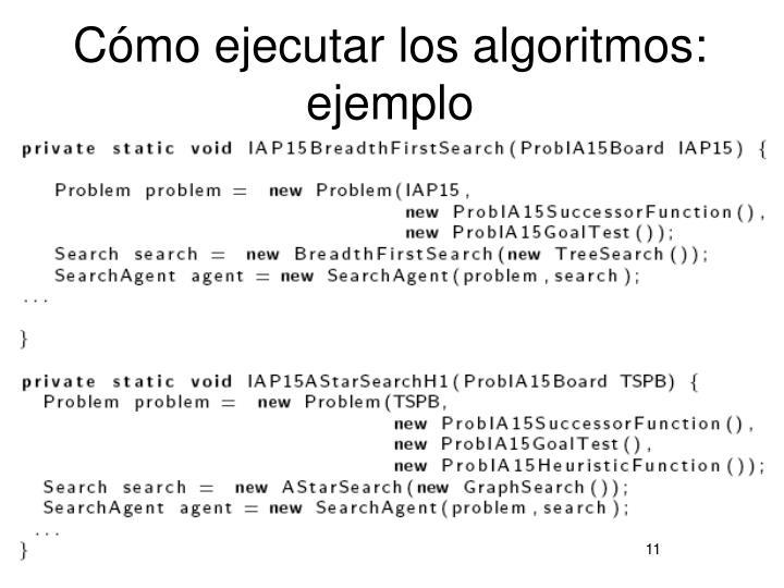 Cómo ejecutar los algoritmos: ejemplo