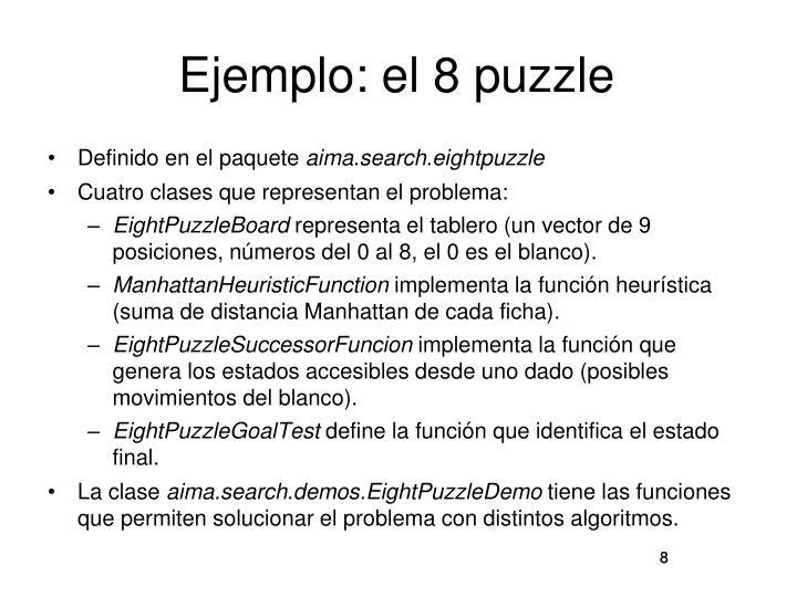 Ejemplo: el 8 puzzle