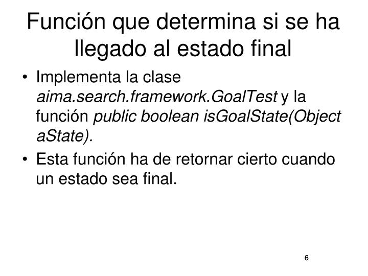 Función que determina si se ha llegado al estado final