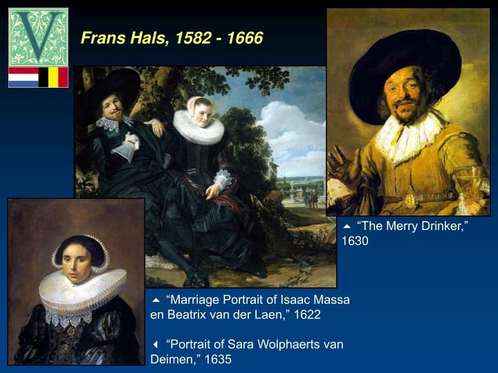 Frans Hals, 1582 - 1666