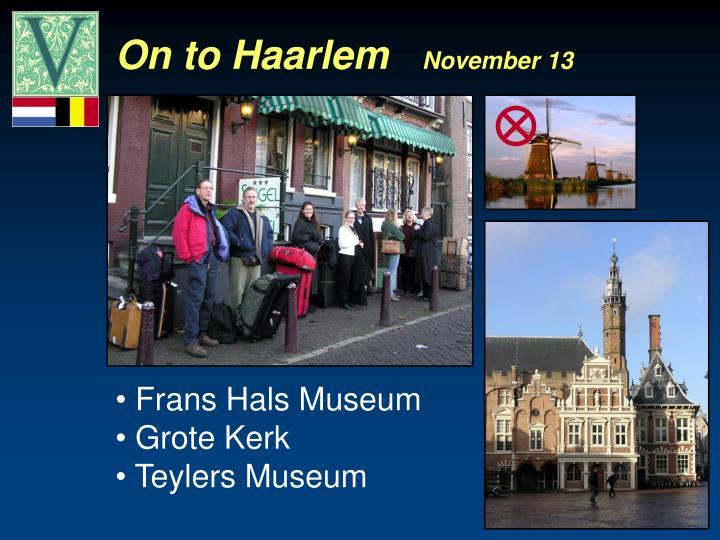 On to Haarlem
