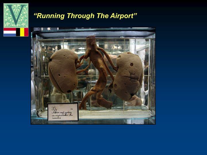 """Running Through The Airport"""