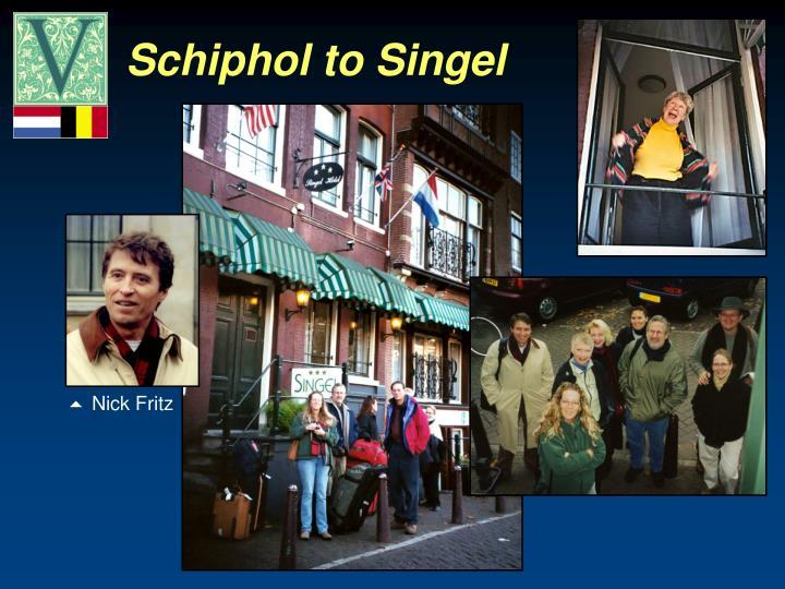 Schiphol to Singel